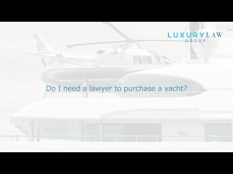 Do I need a lawyer to purchase a yacht?