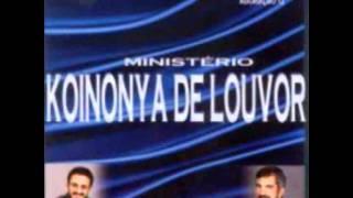 Verdadeiro Adorador - Ministério Koinonya de Louvor