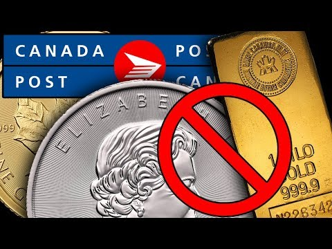 Gold & Silver Bullion: BANNED By Canada Post! What's Next?