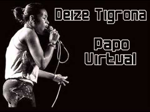 Deize Tigrona - Papo Virtual