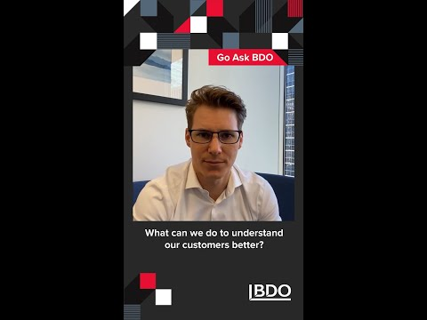What can we do to understand our customers better? | BDO Canada