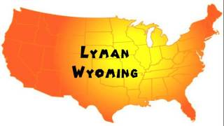 How to Say or Pronounce USA Cities — Lyman, Wyoming