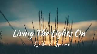 Download Living The Light On Lagu Tik tok fvnkynight Dj yonis