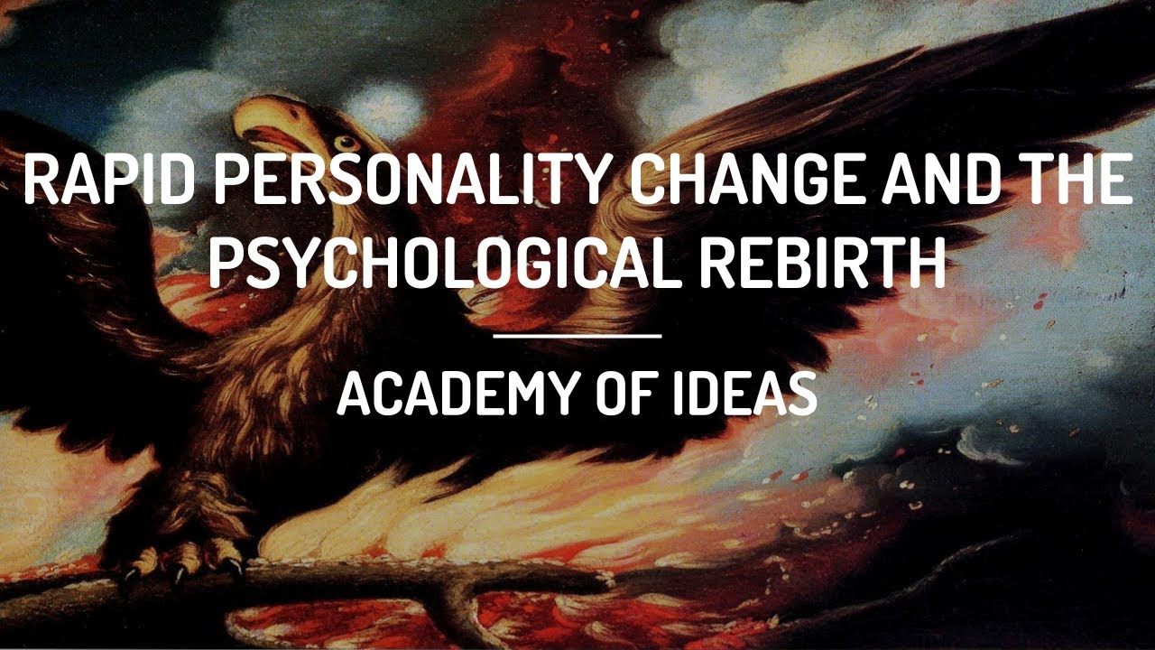Rapid Personality Change and the Psychological Rebirth