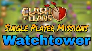 Watchtower (Single Player Mission) Clash of Clans