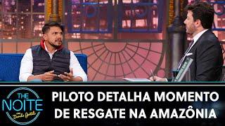 Piloto Antonio Sena ficou 36 dias desaparecido na Amazônia   The Noite (27/07/21)