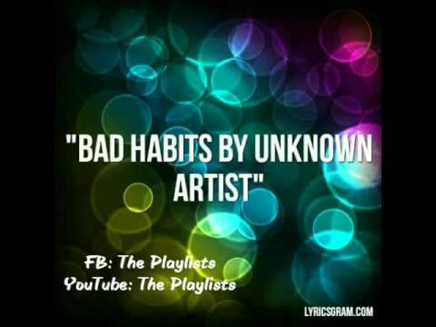 Bad Habits by Unknown Artist