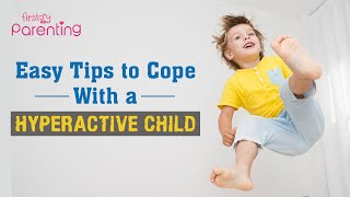 How to Handle a Hyperactive Child