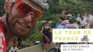 Najlepsi kibice są z Polski? Pojechaliśmy na Tour de France!!