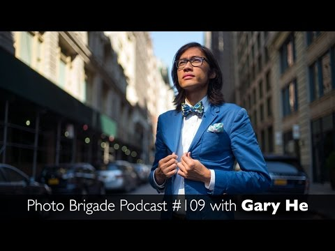 Gary He - Photo Brigade Podcast #109