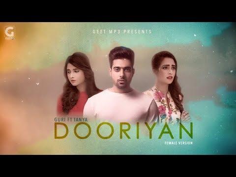 GURI Ft. TANYA - Dooriyan Female Version (Full Song) Latest Punjabi Songs 2017   Geet MP3
