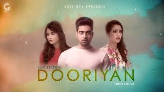 GURI Ft. TANYA - Dooriyan Female Version (Full Song) Latest Punjabi Songs 2017 | Geet MP3