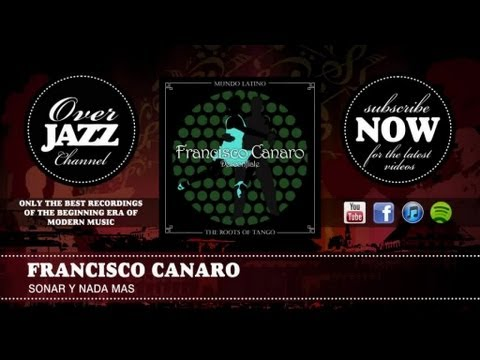 Francisco Canaro - Sonar y Nada Mas (1943)