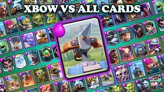 XBOW VS ALL CARDS IN CLASH ROYALE | XBOW 1 ON 1 GAMEPLAY
