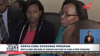 Moh Claims Welfare Of Kenyan Doctors In Cuba Is Per Standard
