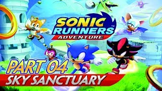 Sonic Runners Adventure Episode #04 [Android] 100% Playthrough - Sky Sanctuary | Finale