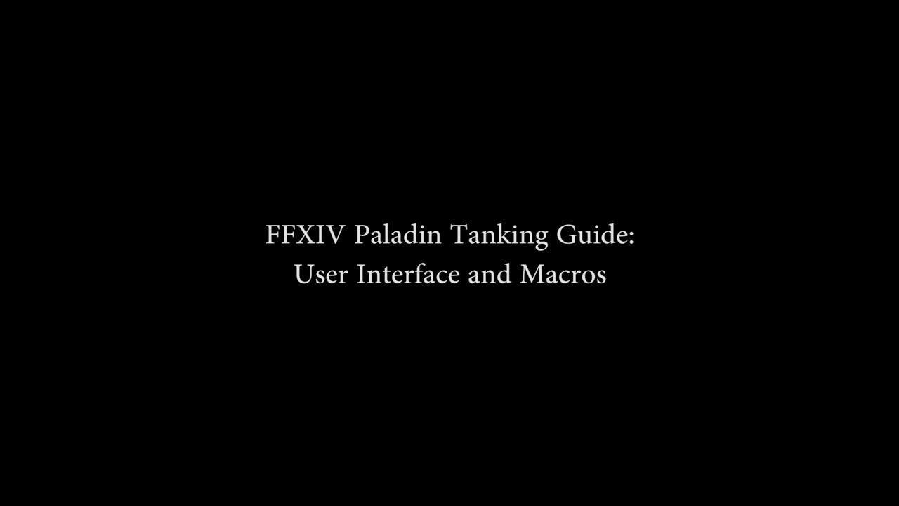 FFXIV - Paladin Tanking Guide: User Interface and Macros