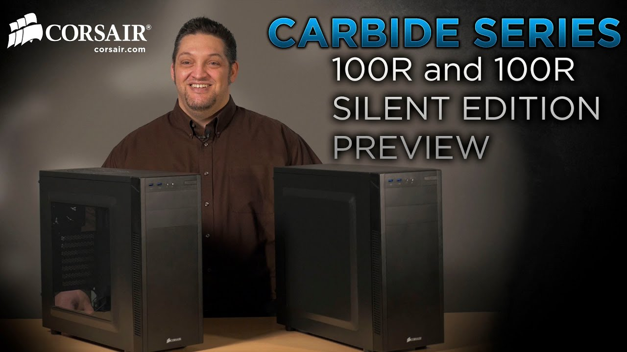 Review: corsair carbide series 100r silent edition chassis.