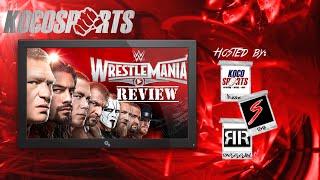 "KocoSports - ""WWE WrestleMania 31"" Review - 3/29/15 - (Suplex City)"