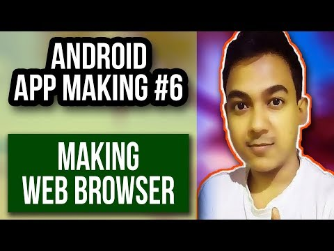 Android App Making Part #6 |How To Make An Android Web Browser| Full Tutorial