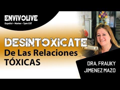 DESINTOXICATE: Relaciones TÓXICAS --- Dra. Frauky Jimenez Mazo --- EnvivoLIVE