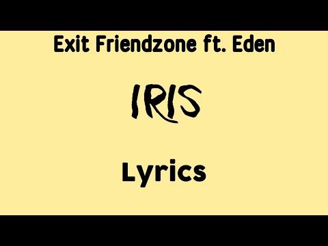 Exit Friendzone ft. Eden - Iris [Lyrics]