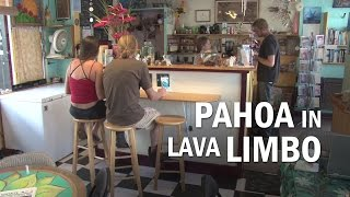 Pahoa In Lava Flow Limbo