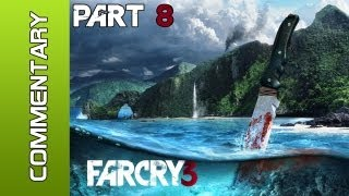 """Far Cry 3 - Part 8 """"Those Kids..."""" Walkthrough w/ Live Commentary XBOX PS3 PC"""