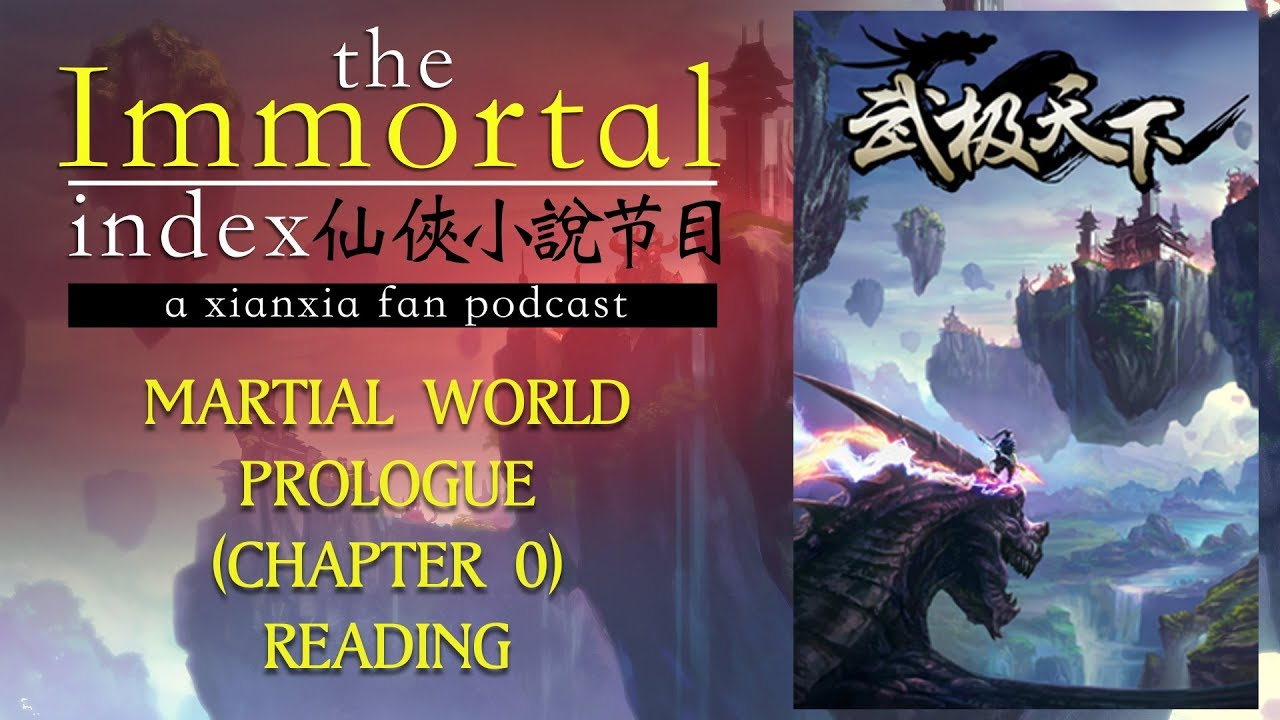 Martial World Chapter 0 Reading - Chinese Xianxia Webnovel by Cocooned Cow  - Immortal Index