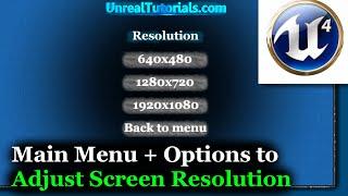 UE4 Tutorial | Main Menu + Options to Adjust Resolution