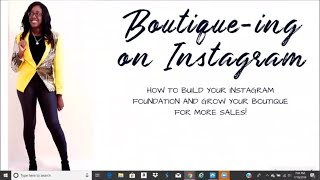 Learn to Grow Your Online Boutique on Instagram|Webinar Replay