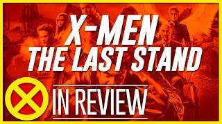 X-Men: The Last Stand - Every X-Men Movie Reviewed & Ranked