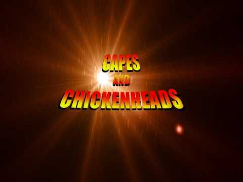 Capes and Chickenheads: Episode 1 Pilot