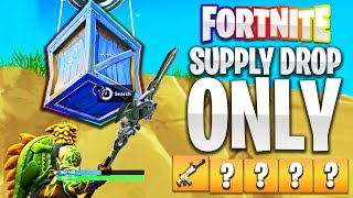 """SUPPLY DROP ONLY"" Challenge in Fortnite: Battle Royale! (EPIC ENDING)"