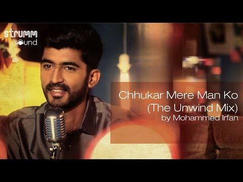 Chhukar Mere Man Ko (The Unwind Mix) By Mohammed Irfan