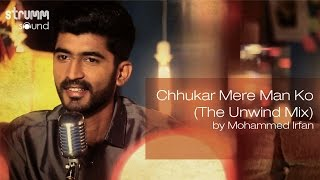 Chhukar Mere Man Ko(The Unwind Mix) by Mohammed Irfan