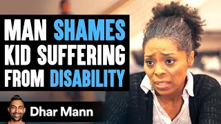 Never Treat Someone With Disabilities As Less Than Human | Dhar Mann
