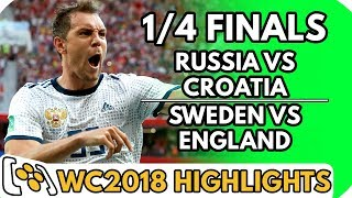 Russia vs Croatia / Sweden vs England (World Cup Quarter Finals) - Highlights Before They Happen