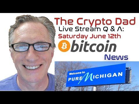 CryptoDad's Live Q. & A. 6:00 PM EST  Saturday June 12th, Bitcoin News