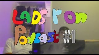 lads r on podcast #1 - Cyrus Russell (Youtube, Girls, Drugs and Gambling)