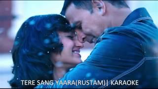 Tere Sang Yaara (Rustam) | Karaoke