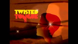 Twisted Tongue -