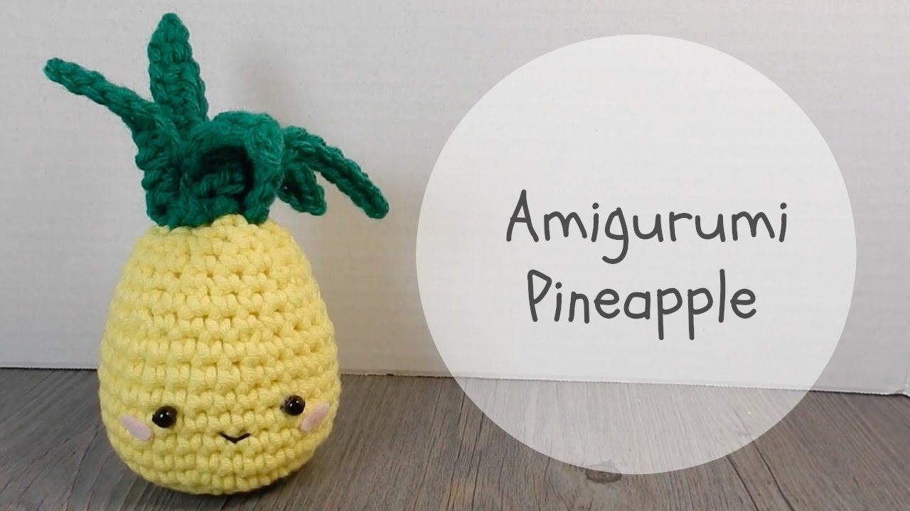 Amigurumi Pineapple Crochet Tutorial - YouTube