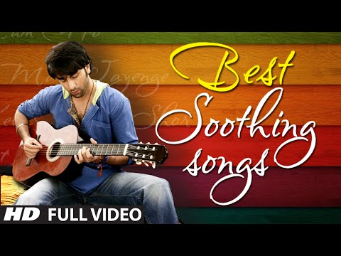 OFFICIAL: Best Soothing Songs of Bollywood...