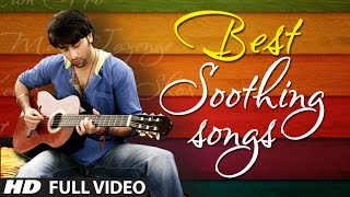 Official Best Soothing Songs Of Bollywood Soothing Music