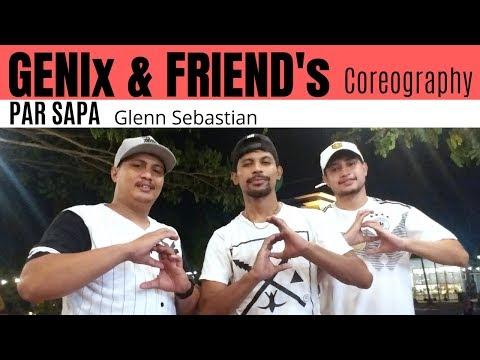 PAR SAPA ( DANCE CHOREOGRAPHER ) - GENIX GABRIEL & FRIEND's