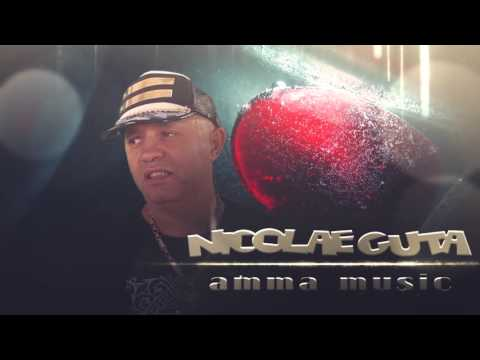 NICOLAE GUTA - Femeia pe care o iubesc - promo 2015