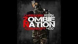Kernkraft 400 - Zombie Nation ( ChrisWorx Remix ) - 2014