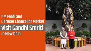 PM Modi and German Chancellor Merkel visit Gandhi Smriti in New Delhi | PMO