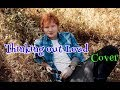 Ed Sheeran - Thinking out loud (Cover with lyrics)